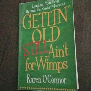 Gettin' Old Still Ain't for Wimps Book
